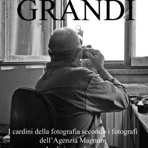 GRANDI - I cardini della fotografia secondo i fotografi dell'Agenzia Magnum - Analisi e confronto